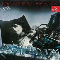 Bára Basiková, Precedens – Doba ledová