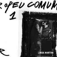 Linda Martini – Europeu Comum
