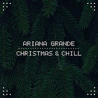 Ariana Grande – Christmas & Chill