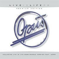 Opus – Live is Life 2008