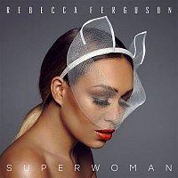 Rebecca Ferguson – Superwoman