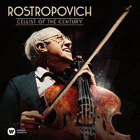 Mstislav Rostropovich – Rostropovich - Cellist of the Century