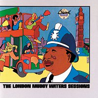 Muddy Waters – The London Muddy Waters Sessions