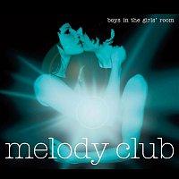 Melody Club – Boys In The Girls' Room