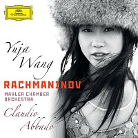 Yuja Wang, Mahler Chamber Orchestra, Claudio Abbado – Rachmaninov