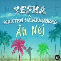 Yepha & Morten Hampenberg – Ah Nej