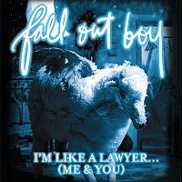 Fall Out Boy – I'm Like A Lawyer With The Way I'm Always Trying To Get You Off (Me & You) Bundle 2 [UK Version]