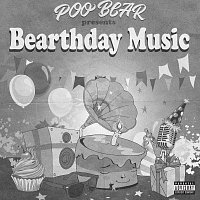 Poo Bear – Poo Bear Presents: Bearthday Music