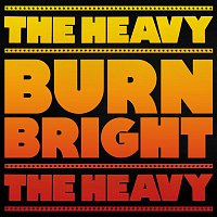 The Heavy – Burn Bright