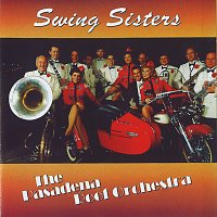 Swing Sisters, The Pasadena Roof Orchestra – Swing