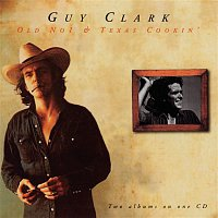 Guy Clark – Old No.1/Texas Cookin'