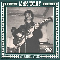 Link Wray – My Brother, My Son