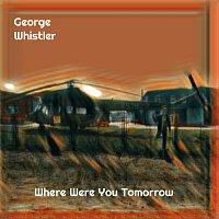 Přední strana obalu CD Where Were You Tomorrow