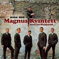 Magnus Kvintett – Mera med Magnus Kvintett