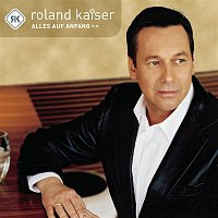 Roland Kaiser – Alles auf Anfang