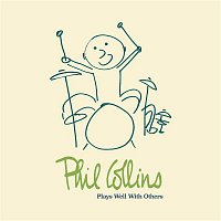 Phil Collins – Plays Well With Others