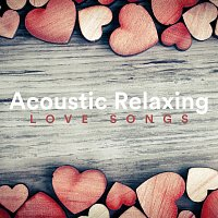 Různí interpreti – Acoustic Relaxing Love Songs