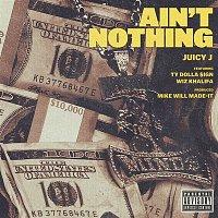 Juicy J, Wiz Khalifa, Ty Dolla $ign – Ain't Nothing