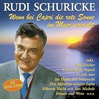 Rudi Schuricke – Wenn bei Capri die rote Sonne im Meer versinkt - 50 grosze Erfolge