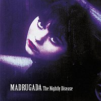 Madrugada – The Nightly Disease - Deluxe Edition
