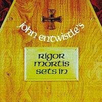 John Entwistle – Rigor Mortis Sets In