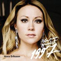 Anna Eriksson – Annan vuodet 1997-2008