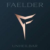 FAELDER – Unheilbar