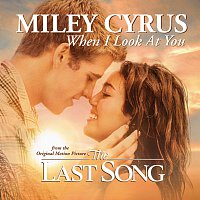 Miley Cyrus – When I Look At You