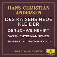 Deutsche Grammophon Literatur, Hans Christian Andersen, Manfred Steffen – Des Kaisers neue Kleider / Der Schweinehirt / Das Wichtelmannchen / Der kleine und grosze Klaus