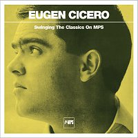 Eugen Cicero – Swinging The Classics On MPS