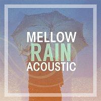 Various  Artists – Mellow Rain Acoustic