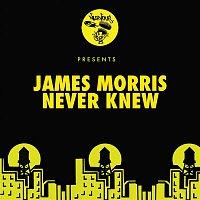 James Morris – Never Knew