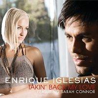 Enrique Iglesias, Sarah Connor – Takin' Back My Love [International Version]
