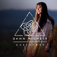 Dawn Michele – Surrender
