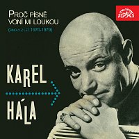 Karel Hála – Proč písně voní mi loukou (singly z let 1970 - 1979)