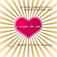 Nermin & Pete Simpson – A Prayer For You (Groove Assassin & Soul45 Mixes)