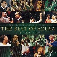Carlton Pearson – Bishop Carlton Pearson Presents The Best Of Azusa... Yet Holdin' On