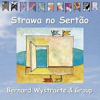 Bernard Wystraete Group – Strawa no Sertao