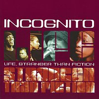 Incognito – Life, Stranger Than Fiction