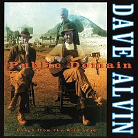 Dave Alvin – Public Domain: Songs From The Wild Land