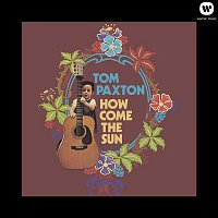 Tom Paxton – How Come The Sun