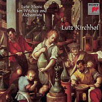 Lutz Kirchhof, Esaias Reusner – Lute Music for Witches and Alchemists