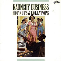 Lil Johnson, L. Johnson – Raunchy Business: Hot Nuts & Lollypops