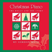 Gordon Mote – Christmas Piano: The Holly And The Ivory
