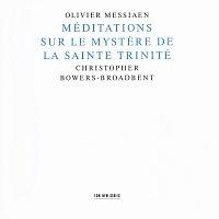 Christopher Bowers-Broadbent – Messiaen: Méditations Sur Le Mystere De La Sainte Trinité