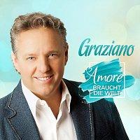 Graziano – Amore braucht die Welt