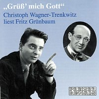 Christoph Wagner-Trenkwitz – Grusz´ mich Gott