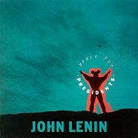 John Lenin – Peace For Presidents