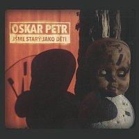 Oskar Petr – Jsme starý jako děti
