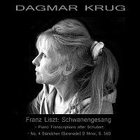 Dagmar Krug – Franz Liszt: Schwanengesang - Piano Transcriptions after Schubert - No. 4 Standchen (Serenade) D Minor, S. 560